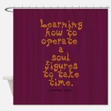 Timothy Leary Quote Shower Curtain