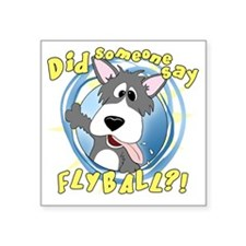 "flyball-crazy Square Sticker 3"" x 3"""