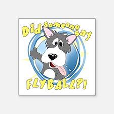 "flyball-crazy Square Sticker 3"" x 3"""