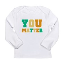 You Matter Long Sleeve T-Shirt