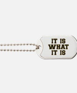 It Is What It Is Black and Gold Dog Tags