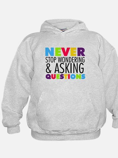 Never Stop Wondering Hoodie