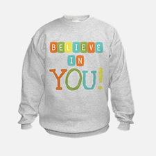 Believe in YOU Sweatshirt