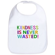 Kindness is Never Wasted Bib