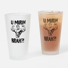 U MIRIN BRAH?! V2 Drinking Glass