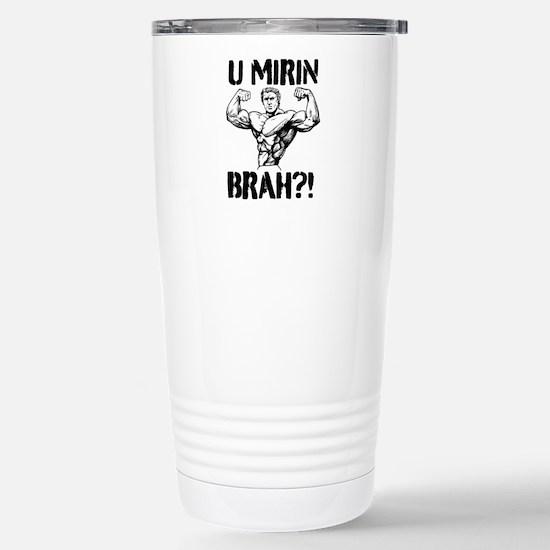 U MIRIN BRAH?! V2 Travel Mug
