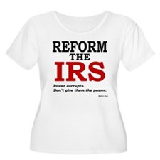 Reform the IRS (Power corrupts) Plus Size T-Shirt