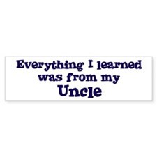 Uncle : Everything Bumper Bumper Sticker