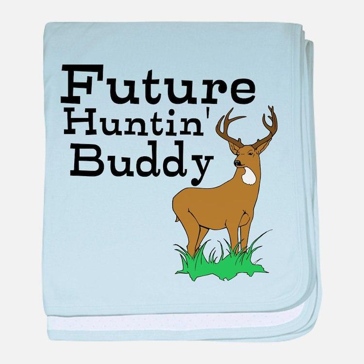 future huntin' buddy baby blanket