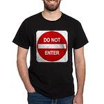 Do Not Enter 1 Dark T-Shirt