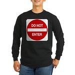 Do Not Enter 1 Long Sleeve Dark T-Shirt