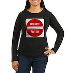 Do Not Enter 1 Women's Long Sleeve Dark T-Shirt