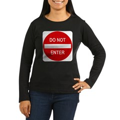 Do Not Enter 1 Women's Long Sleeve Dark T-Shirt