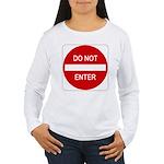 Do Not Enter 1 Women's Long Sleeve T-Shirt
