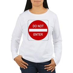 Do Not Enter 1 Women's Long Sleeve T-Shirt