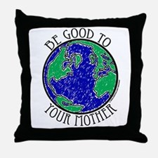 Be Good to Mother Throw Pillow