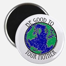 """Be Good to Mother 2.25"""" Magnet (100 pack)"""