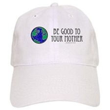 Be Good to Mother Baseball Cap