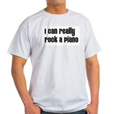 I Can Really Rock A Piano Ash Grey T-Shirt
