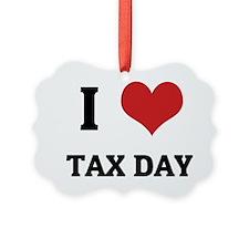 TAX DAY Ornament