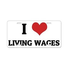 LIVING WAGES Aluminum License Plate