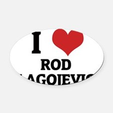ROD BLAGOJEVICH Oval Car Magnet
