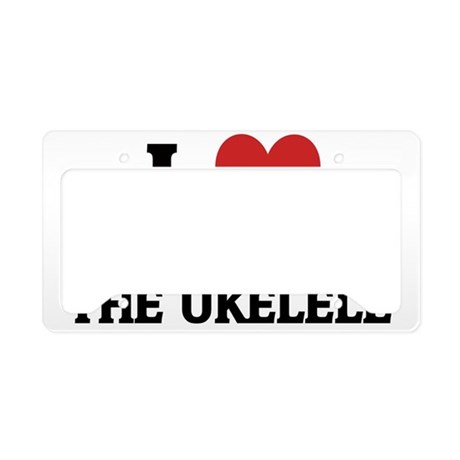 PLAYING THE UKELELE License Plate Holder