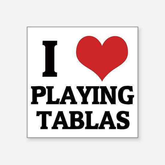 """PLAYING TABLAS Square Sticker 3"""" x 3"""""""