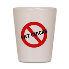 FAT CHICKS2 Shot Glass