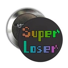 "Super Loser Badge 2.25"" Button"