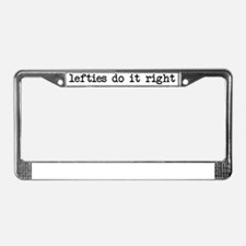 lefties do it right License Plate Frame