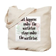 What happens... Mistletoe Tote Bag