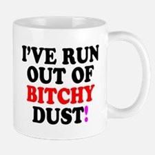 IVE RUN OUT OF BITCHY DUST! Small Mug