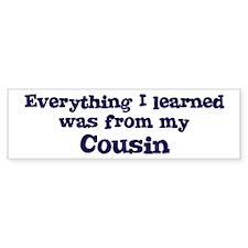 Cousin : Everything Bumper Bumper Sticker
