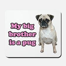 Big Brother Pug Mousepad