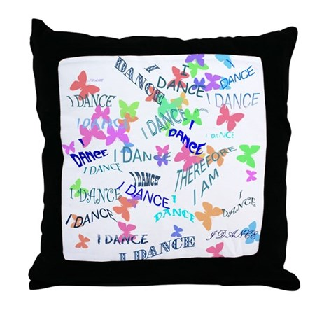 I Dance, Therefore, I Am ! Throw Pillow