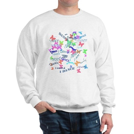 I Dance, Therefore, I Am ! Sweatshirt