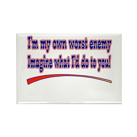I'm my own worst enemy Rectangle Magnet