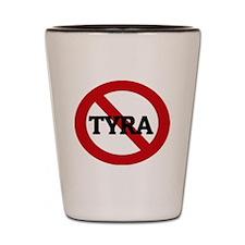 TYRA Shot Glass