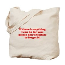 Anything can do forget it Tote Bag