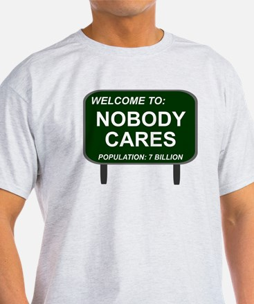 Welcome To Nobody Cares T-Shirt