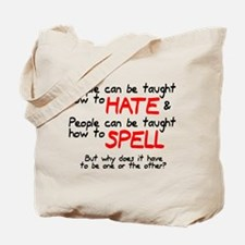 Taught to hate and spell Tote Bag