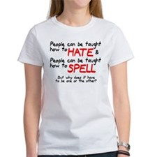Taught to hate and spell Tee