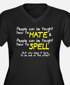 Taught to hate and spell Women's Plus Size V-Neck
