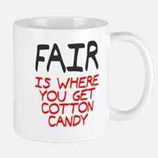 Fair is cotton candy Mug