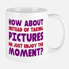 No pictures enjoy moment Mug
