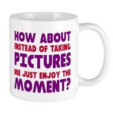 No pictures enjoy moment Mug