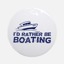 I'd Rather Be Boating Ornament (Round)