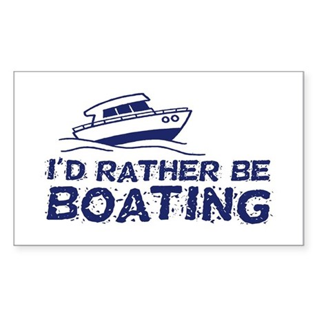 I'd Rather Be Boating Sticker (Rectangle)