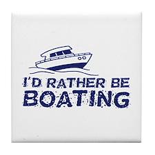 I'd Rather Be Boating Tile Coaster